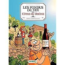 Les fondus du vin: Les Fondus de Côte du Rhône (Hors collection) (French Edition)