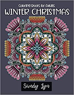 Amazon Com Winter Coloring Books For Adults 54 Christmas Mandala Flowers Wreaths With Quotes Design Stress Relieving Great For Relaxation In Winter Holiday Season Perfect Gifts Idea For Adults Men Women 9798556962576