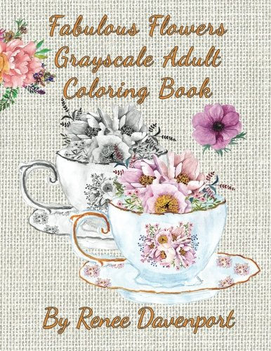 Download Fabulous Flowers Grayscale Adult Coloring Book pdf