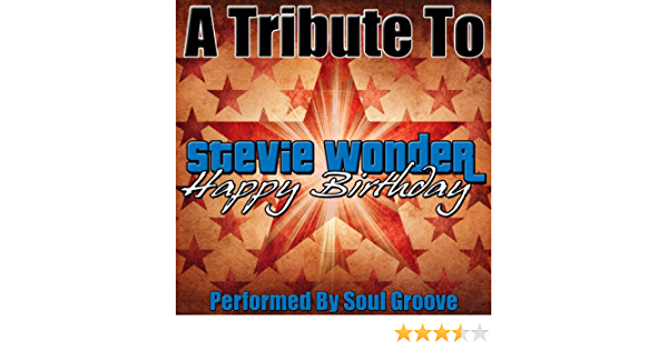 Amazon Com A Tribute To Stevie Wonder Happy Birthday Soul Groove Mp3 Downloads