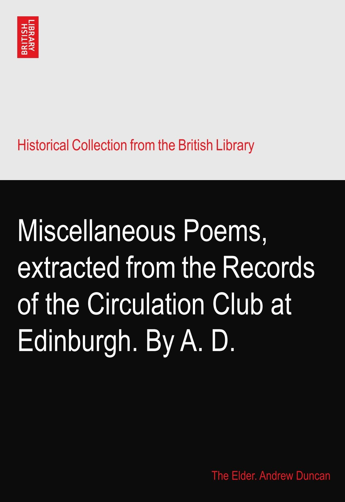 Miscellaneous Poems, extracted from the Records of the Circulation Club at Edinburgh. By A. D. pdf epub