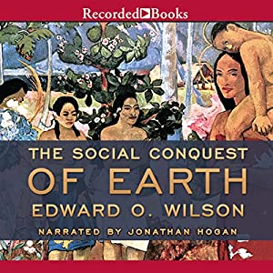 The Social Conquest of Earth Audiobook