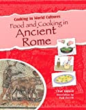 Food and Cooking in Ancient Rome, Clive Gifford, 1615323635