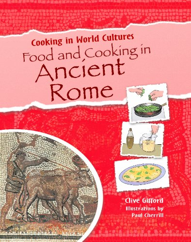 Food and Cooking in Ancient Rome (Cooking in World Cultures