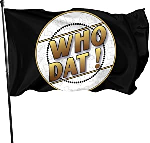 SMY Who Dat Louisiana Home Garden Flag for Outdoor House Porch Welcome Holiday Decoration, Fit Chritmas/Birthday/Happy New, 3x5ft
