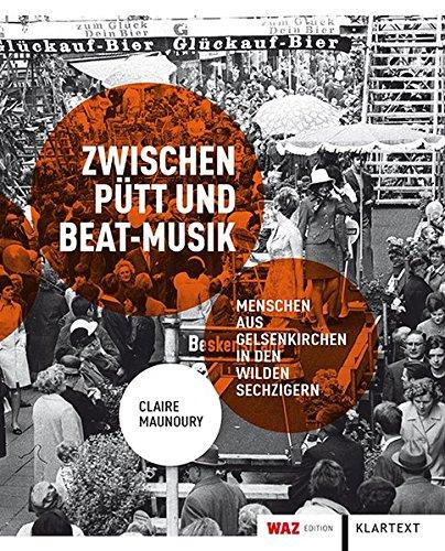 Zwischen Pütt und Beat-Musik: Menschen aus Gelsenkirchen in den Wilden Sechzigern