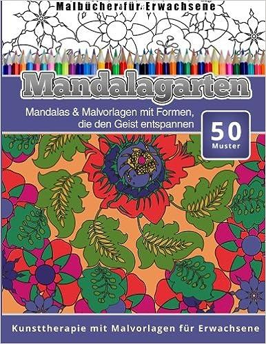 Malbucher fur Erwachsene: Mandalas & Malvorlagen mit Formen, die den Geist entspannen Kunsttherapie mit Malvorlagen fur Erwachsene: Volume 2