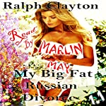 My Big Fat Russian Divorce 1.1 | Ralph Clayton