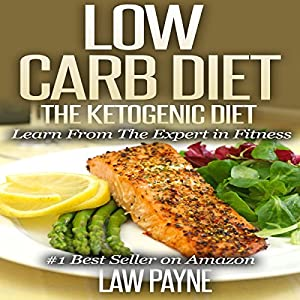 Low Carb Diet: The Ketogenic Diet Audiobook