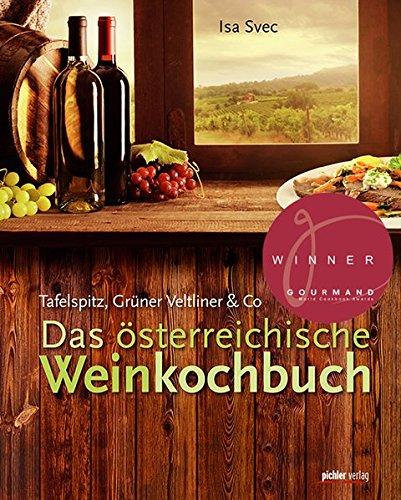 Das österreichische Weinkochbuch: Tafelspitz, Grüner Veltliner & Co