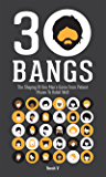 30 Bangs: The Shaping Of One Man's Game From Patient Mouse To Rabid Wolf