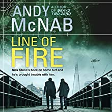 Line of Fire: Nick Stone Thriller, Book 19 Audiobook by Andy McNab Narrated by Paul Thornley