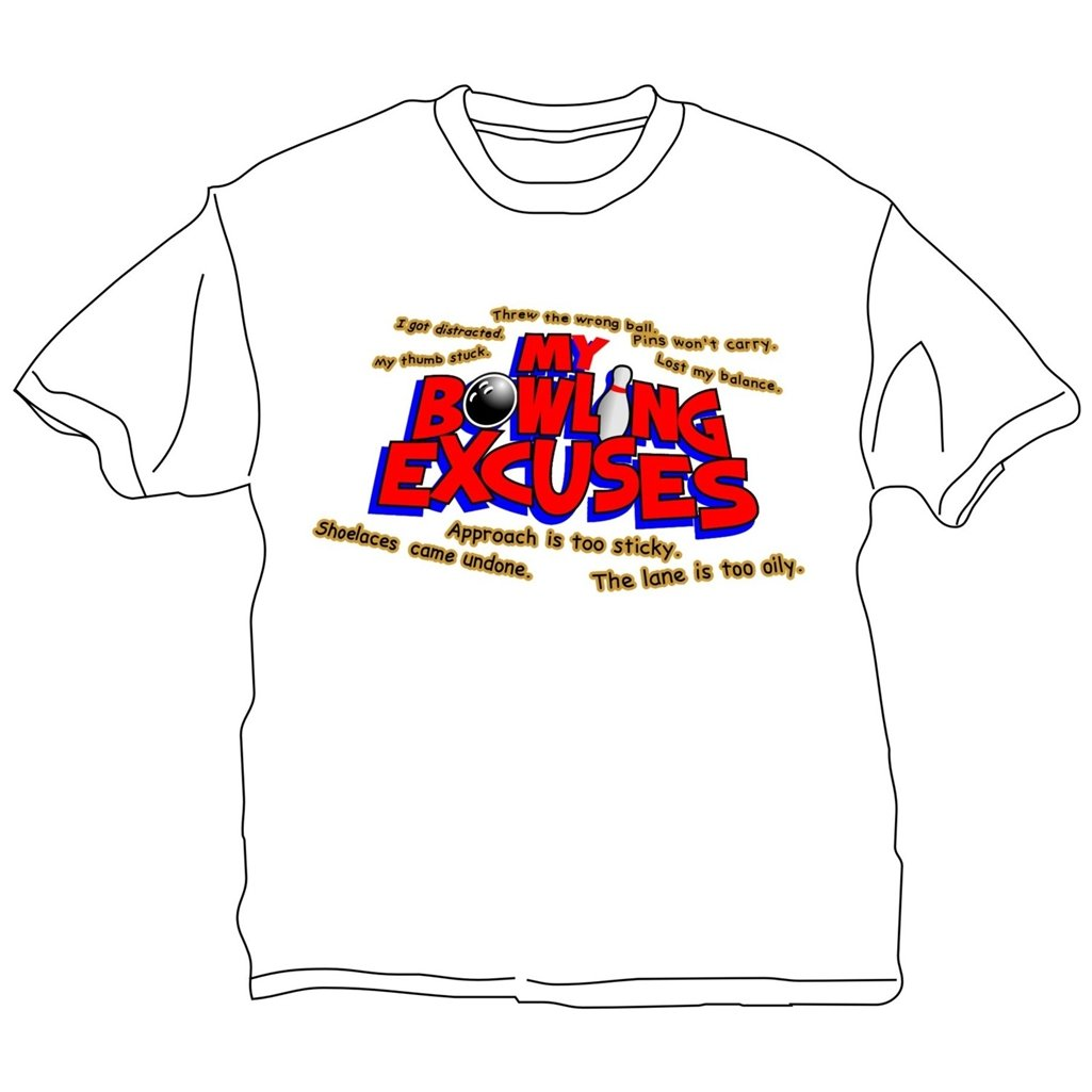 Bowlerstore Products My Bowling Excuse T-Shirt- White (X-Small, White)