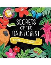 Secrets of the Rainforest: A Shine-a-Light Book (Shine-A Light Books)