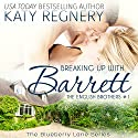 Breaking Up with Barrett : The English Brothers, Book 1 Audiobook by Katy Regnery Narrated by Lauren Sweet