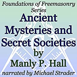 Ancient Mysteries and Secret Societies