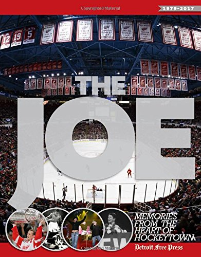 The Joe  Memories From The Heart Of Hockeytown
