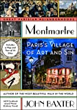 Montmartre: Paris s Village of Art and Sin (Great Parisian Nieghborhoods)