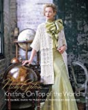Knitting on Top of the World: The Global Guide to Traditions, Techniques and Design
