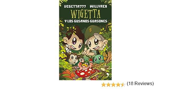 Wigetta y los gusanos guasones eBook: Vegetta777, Willyrex: Amazon.es: Tienda Kindle