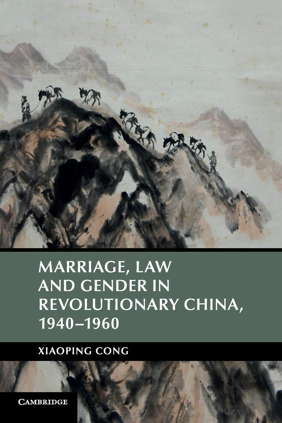 Marriage 1940-1960 Law and Gender in Revolutionary China