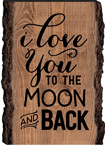 I Love You to the Moon & Back 4 x 6 Wood Bark Edge Design Sign