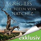 Die Toten von Natchez (Natchez 2) | Greg Iles