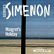 Maigret's Holiday: Inspector Maigret, Book 28 | Georges Simenon