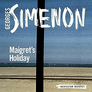 Maigret's Holiday Audiobook