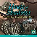 House of Shadows Audiobook by Pamela Hartshorne Narrated by Christine Mackie