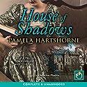 House of Shadows Hörbuch von Pamela Hartshorne Gesprochen von: Christine Mackie