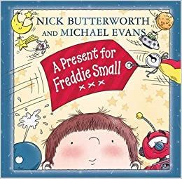 A Present for Freddie Small by Nick Butterworth (3-Sep-2007)