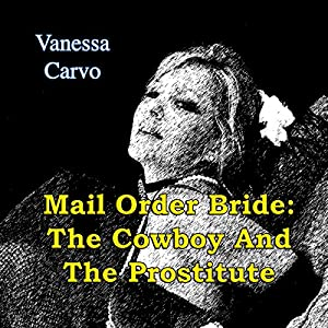 Mail Order Bride: The Cowboy and the Prostitute Audiobook