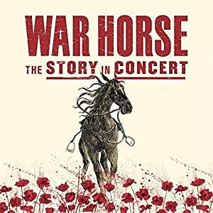 The War Horse: The Story In Concert (Live) (Original Soundtrack)