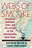 img - for Webs of Smoke: Smugglers, Warlords, Spies, and the History of the International Drug Trade (State & Society in East Asia) by Meyer Kathryn (1998) Hardcover book / textbook / text book