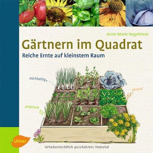 Gärtnern Im Quadrat: Reiche Ernte Auf Kleinstem Raum: Amazon.de ... Gartnern Fur Anfanger