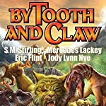 By Tooth and Claw: Clan of the Claw, Book 2 | Mercedes Lackey,Cody Martin,S. M. Stirling,Eric Flint,Jody Lynn Nye