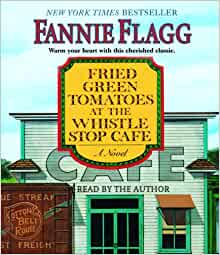 an analysis of the fried green tomatoes at the whistle stop cafe a novel by fannie flagg The paperback of the fried green tomatoes at the whistle stop cafe: a novel by  fannie flagg at barnes & noble free shipping on $250 or.