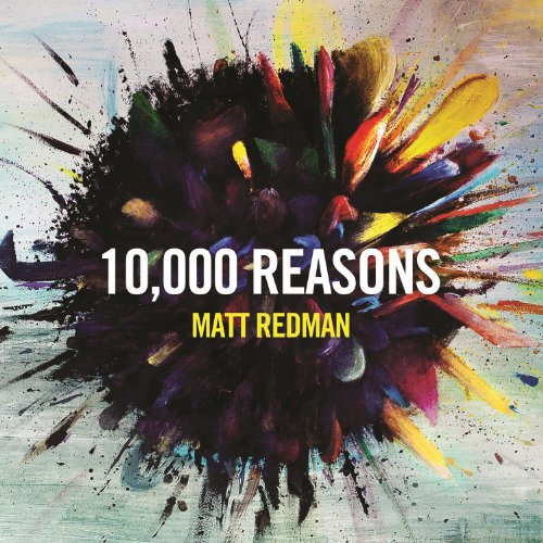 10 000 Reasons Bless The Lord Live By Matt Redman On Amazon