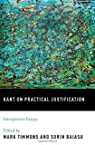 Kant on Practical Justification : Interpretative Essays, , 0195395689