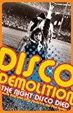 Disco Demolition: The Night Disco Died