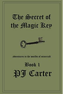 The Secret of the Magic Key: Adventures in the Worlds of Minecraft