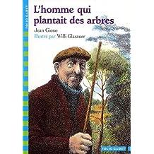 HOMME QUI PLANTAIT DES ARBRES (L')