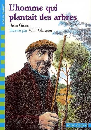 L'Homme Qui Plantait Des Arbres (French Edition)