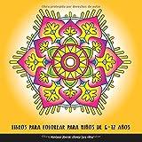 Libros Para Colorear Para Niños De 6 - 12 Años: Mandalas Libro De Colorear Para Niños: Relajantes Libros Para Colorear Para  Niños Con Mandalas Fantástico (Kids Edition)