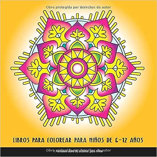 Libros Para Colorear Para Niños De 6 - 12 Años: Mandalas Libro De Colorear Para Niños: Relajantes Libros Para Colorear Para  Niños Con Mandalas Fantástico por Club De Libro De Colorear Para Niños epub