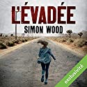 L'évadée Audiobook by Simon Wood Narrated by Jessie Lambotte