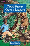 Jungle Doctor Spots a Leopard, Paul White, 1845503015