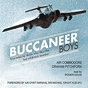 Buccaneer Boys: True Tales by Those Who Flew the 'Last All-British Bomber' Audiobook