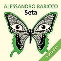 Seta Audiobook by Alessandro Baricco Narrated by Riccardo Bocci